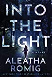 Into the Light (The Light Series) by Aleatha Romig front cover