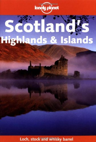 Scotland's Highlands and Islands (Lonely Planet Regional Guides)