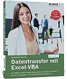 Datentransfer mit Excel-VBA: Für die Versionen 2010 bis 2019