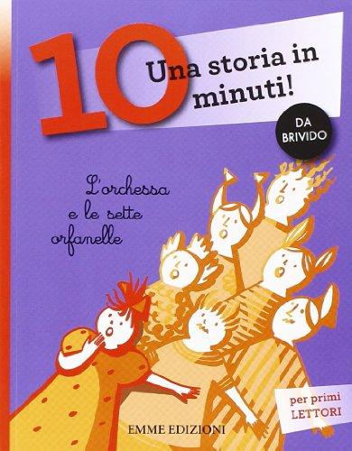 L'orchessa e le sette orfanelle. Una storia in 10 minuti! Ediz. illustrata