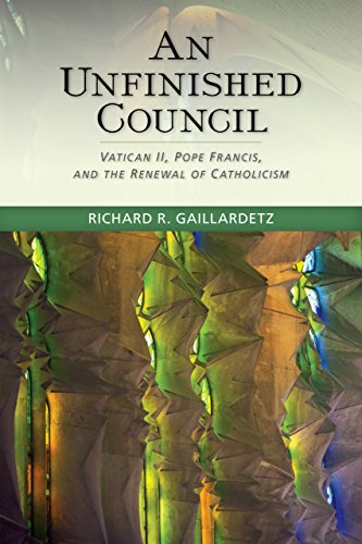 An Unfinished Council: Vatican II, Pope Francis, and the Renewal of Catholicism (English Edition)