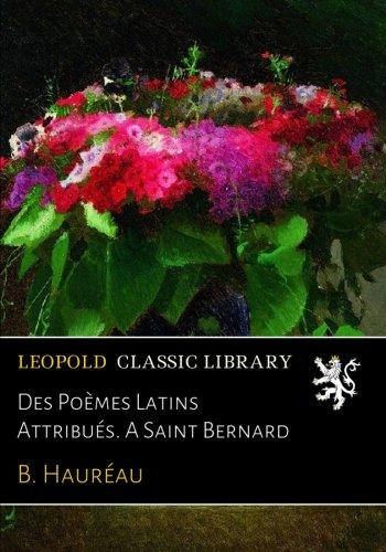 Des Poèmes Latins Attribués. A Saint Bernard PDF Books