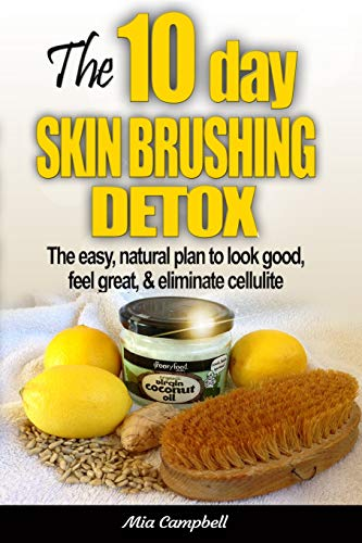 Mia Skin Care (The 10-Day Skin Brushing Detox: The Easy, Natural Plan to Look Great, Feel Amazing, & Eliminate Cellulite)