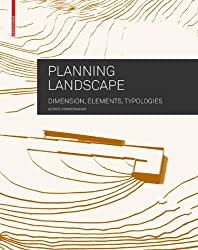 Planning Landscape: Dimensions, Elements, Typologies by Astrid Zimmermann (15-Apr-2012) Paperback