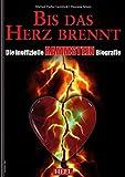 Bis das Herz brennt: Die inoffizielle Rammstein-Biografie - Michael Fuchs-Gamböck, Thorsten Schatz, Michael Fuchs-Gamböck, Thorsten Schatz