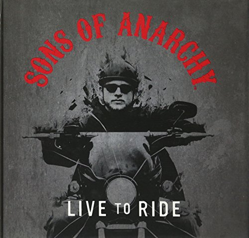 Sons of Anarchy: Live to Ride por Running Press