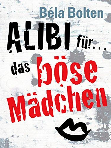 Alibi für das böse Mädchen (Mörderische Alibis 2)