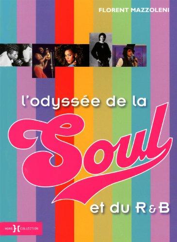 L'odyssée de la Soul et du R & B par Florent Mazzoleni
