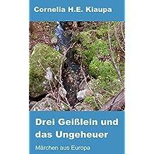Drei Geißlein und das Ungeheuer: Märchen und Sagen aus Europa