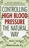 Controlling High Blood Pressure the Natural Way by David Carroll (2000-01-04)
