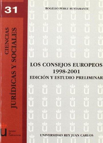 Los Consejos Europeos 1998-2001 (Colección Ciencias Jurídicas y Sociales de la URJC) por Rogelio Pérez Bustamante