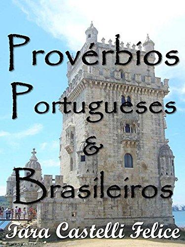 Proverbios Portugueses y Brasileños (Un Mundo de Proverbios nº 6) por Tara Castelli Felice