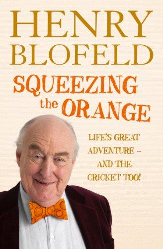 Squeezing the Orange (English Edition) por Henry Blofeld