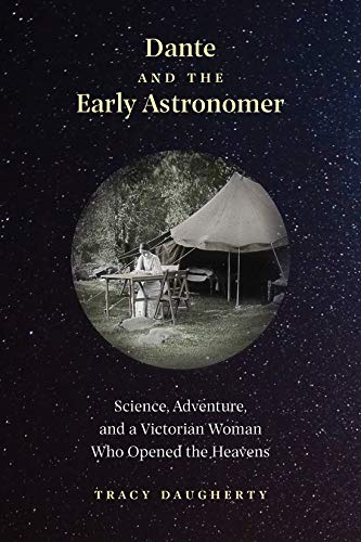 Dante and the Early Astronomer: Science, Adventure, and a Victorian Woman Who Opened the Heavens (English Edition)
