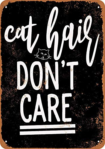 JIA KOAH Cat Hair Don't Care (Black Background) Blechschild Metall dekorative Wand Poster Souvenir