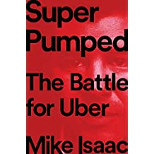 Super Pumped: The Battle for Uber (English Edition)