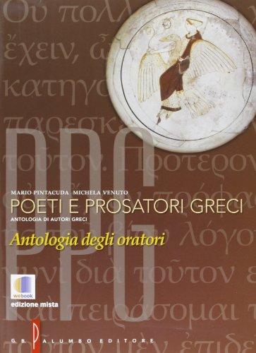 Poeti e prosatori greci. Antologia degli oratori greci. Per il Liceo classico. Con espansione online: 6