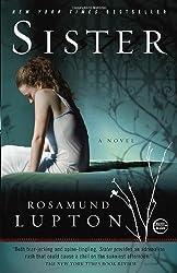Sister: A Novel by Lupton, Rosamund (2011) Paperback