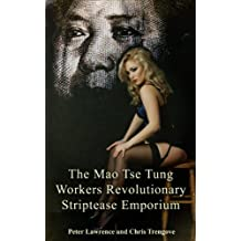 The Mao Tse Tung Workers Revolutionary Striptease Emporium (The London Chronicles Book 3)