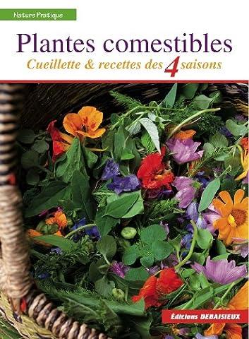 Fleurs Legumes - Plantes comestibles: Cueillette et recettes des 4