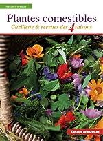 Plantes comestibles - Cueillette et recettes des 4 saisons. Reconnaitre plus de 250 espèces communes + recettes + tableau saisonnier de cueillette et de recettes de Guy Lalière
