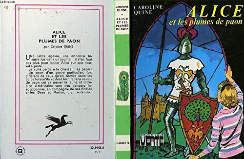 Alice et les plumes de paon : Collection : Bibliothèque verte cartonnée