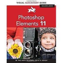 Photoshop Elements 11: Visual QuickStart Guide (Visual QuickStart Guides)