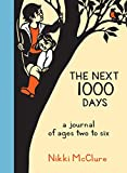 The Next 1000 Days: A Journal of Ages Two to Six-