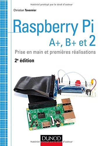 Raspberry Pi A+, B+ et 2 - Prise en main et premires ralisations