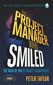 The Project Manager Who Smiled (The Lazy Project Manager) (English Edition) par [Taylor, Peter]