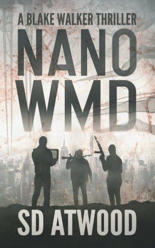 Nano WMD (Blake Walker, Band 1) (Spy Nano)