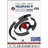Telepass + Edizione blu - Volume 2 per il 1° biennio. Con Me book e Contenuti Digitali Integrativi online