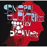 Songtexte von General Elektriks - Good City for Dreamers