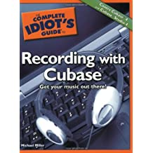 Complete Idiot's Guide to Recording with Cubase (Complete Idiot's Guides (Lifestyle Paperback))