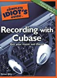 Complete Idiot's Guide to Recording with Cubase (Complete Idiot's Guides (Lifestyle P...