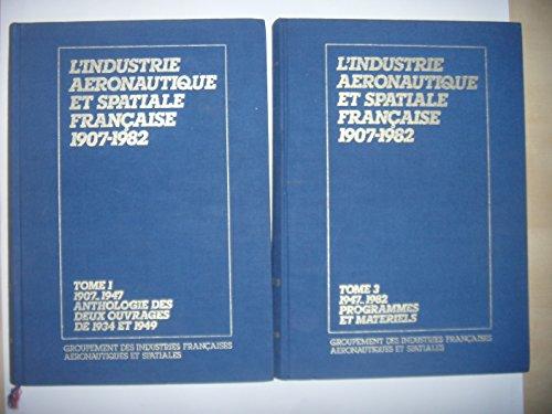 Industrie aéronautique et spatiale française: 1907-1942: Tomes 1 et 3, 1984-85