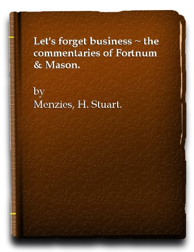 lets-forget-business-the-commentaries-of-fortnum-mason