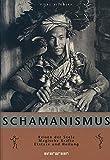 Glaube und Rituale - Schamanismus - Piers Vitebsky