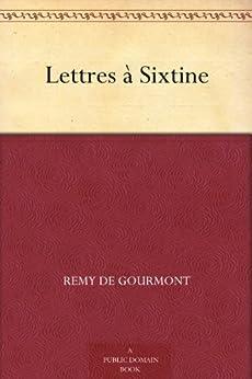 Lettres à Sixtine par [Gourmont, Remy de]