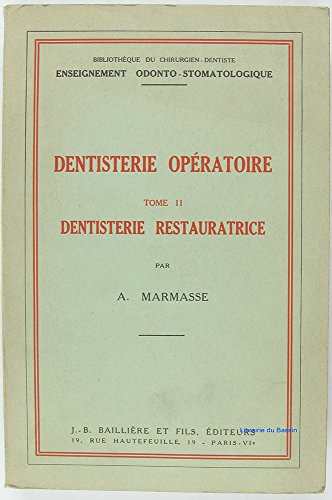 Dentisterie opératoire, Tome II Dentisterie restauratrice