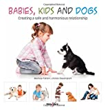 Babies, kids and dogs: Creating a safe and harmonious relationship