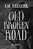 Old Broken Road: Volume 2 (The Bell Forging Cycle)