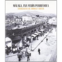 Málaga, una visión panorámica (IMPRESIONES)