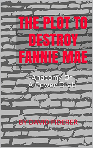 the-plot-to-destroy-fannie-mae-anatomy-of-a-power-grab-english-edition