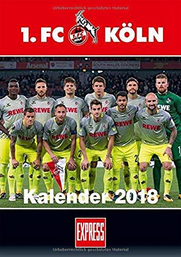 1. FC Köln 2018 - DuMont Fußballkalender 2018 - Fankalender - 29,7 x 42 cm