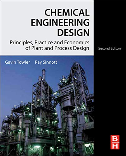 Chemical Engineering Design: Principles, Practice and Economics of Plant and Process Design (Engineering Design)