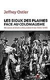 Les Sioux des Plaines face au colonialisme - De Lewis et Clark à Wounded Knee (1804-1890) (Nuage Rouge) - Format Kindle - 9782268100807 - 16,99 €