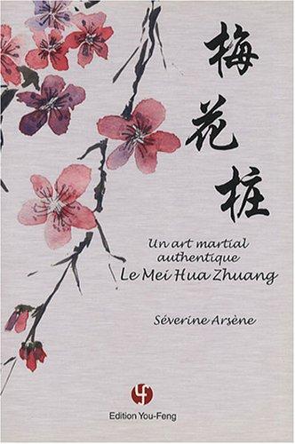 Le Mei Hua Zhuang : Un art martial authentique par Séverine Arsène