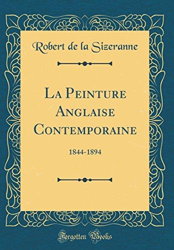 La Peinture Anglaise Contemporaine: 1844-1894 (Classic Reprint)