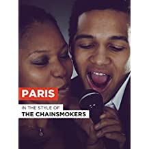 """Paris in the Style of """"The Chainsmokers"""""""